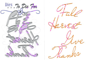 Dies ... to die for metal cutting die - Give Thanks Fall Harvest words