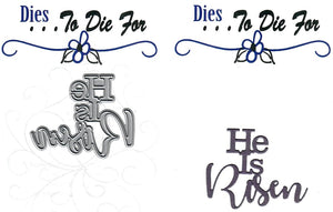Dies ... to die for metal cutting die - He is Risen