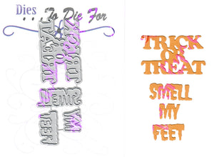 Dies ... to die for metal cutting die - Trick or treat smell my Feet word