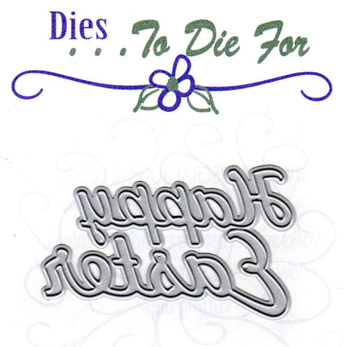 Dies ... to die for metal cutting die - Happy Easter title
