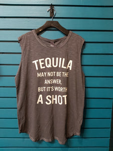 Tequila Is The Answer Tank