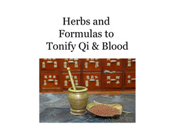 CHM Herbs and Formulas to Tonify Qi and Blood Lecture Handout