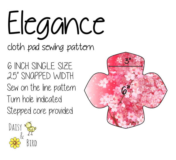 Elegance Cloth Pad Sewing Pattern - 6 Inch - 2.5 inch snapped width - Daisy & Bird