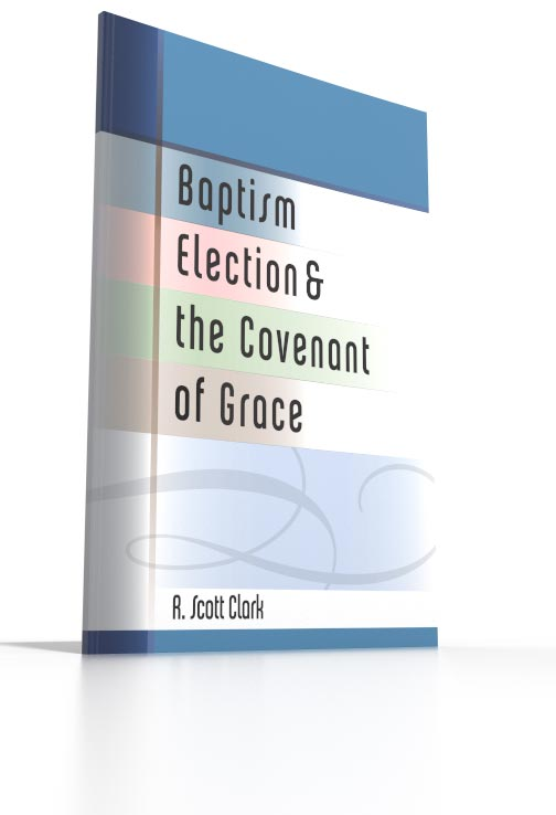 Baptism, Election, and the Covenant of Grace