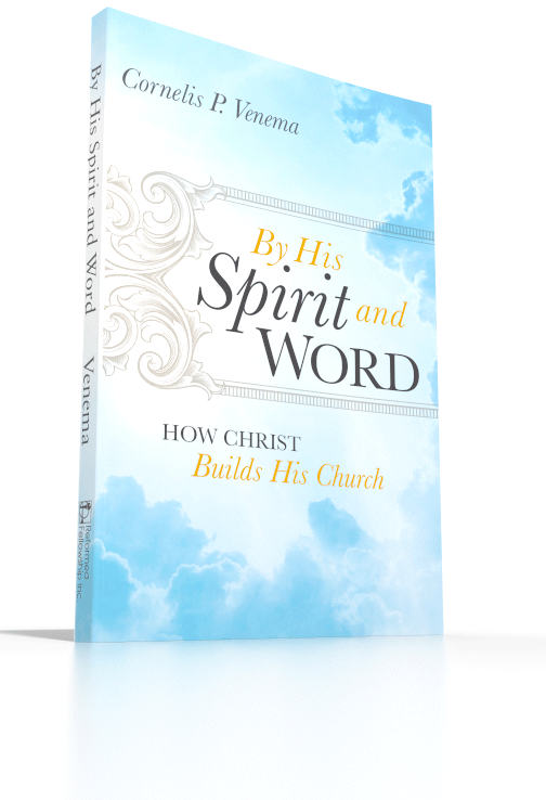By His Spirit and Word - How Christ Builds His Church