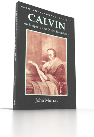 Calvin on Scripture and Divine Sovereignty