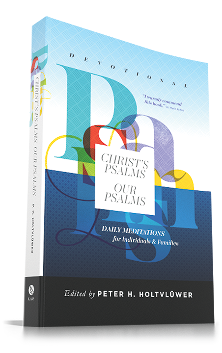 Christ's Psalms, Our Psalms: Devotional