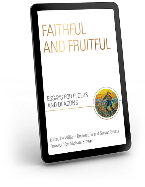 Faithful and Fruitful - Essays for Elders and Deacons - eBook