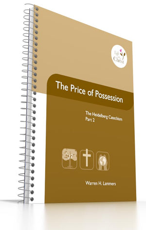 Grade 10 - The Price of Possession 2 The Heidelberg Catechism, Part 2