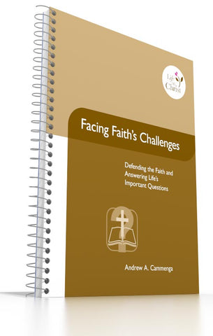 Grade 12 - Facing Faith's Challenges Defending the Faith and Answering Life's Important Questions