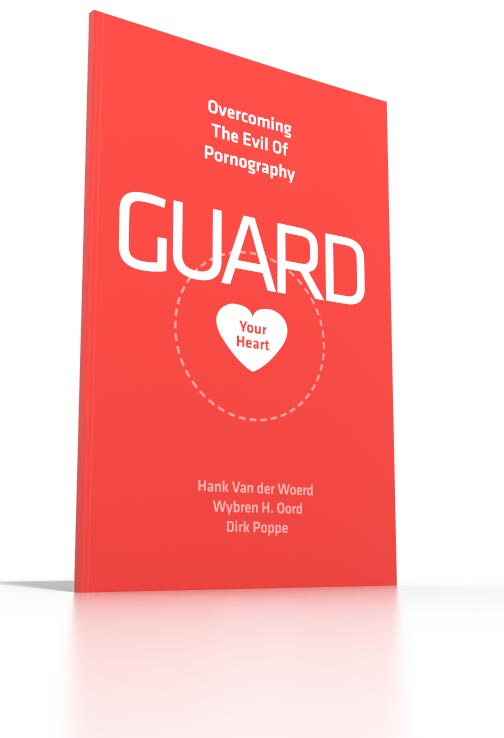 Guard Your Heart Overcoming the Evil of Pornography
