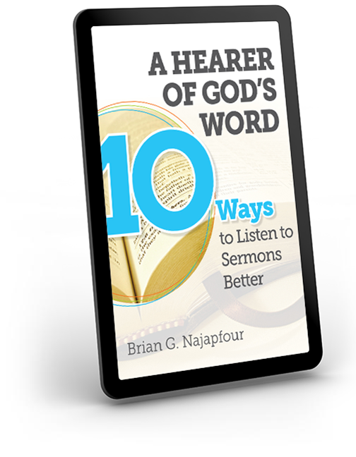 A Hearer of God's Word: Ten Ways to Listen to Sermons Better Kindle Edition