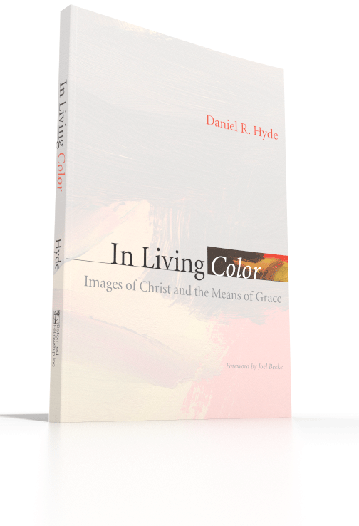 In Living Color - Images of Christ and the Means of Grace