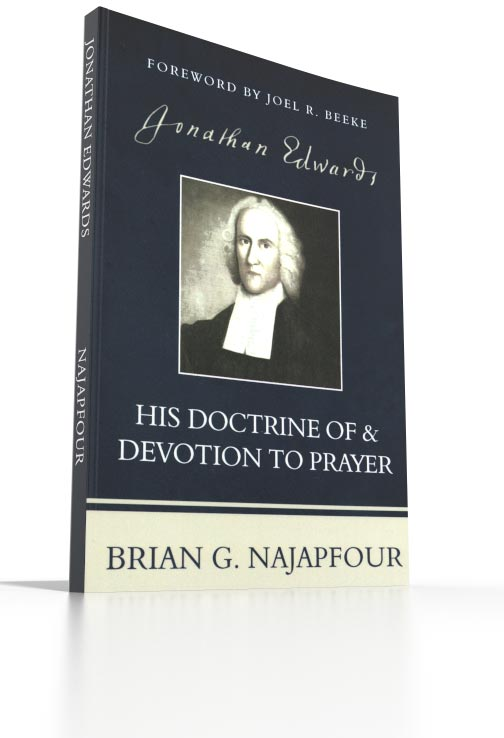 Jonathan Edwards His Doctrine of & Devotion to Prayer