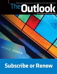 The Outlook-Canadian Dedicated to the Exposition and Defense of the Reformed Faith