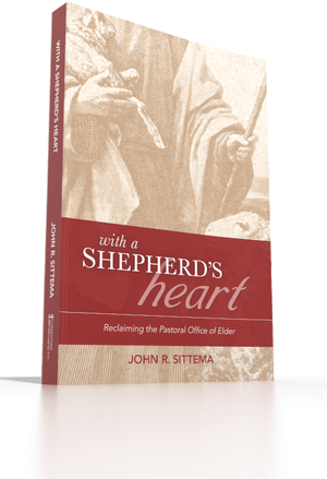 With a Shepherd's Heart Reclaiming the Pastoral Office of the Elder