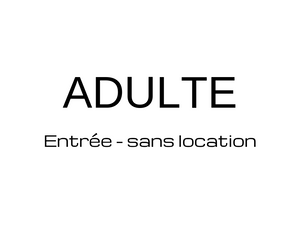 ADULTE - SANS LOCATION
