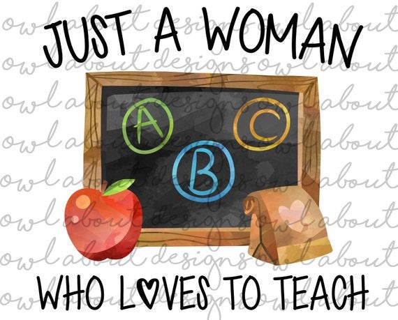 Just a Woman Who Loves To Teach