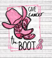 Give Cancer the Boot Pink Ribbon