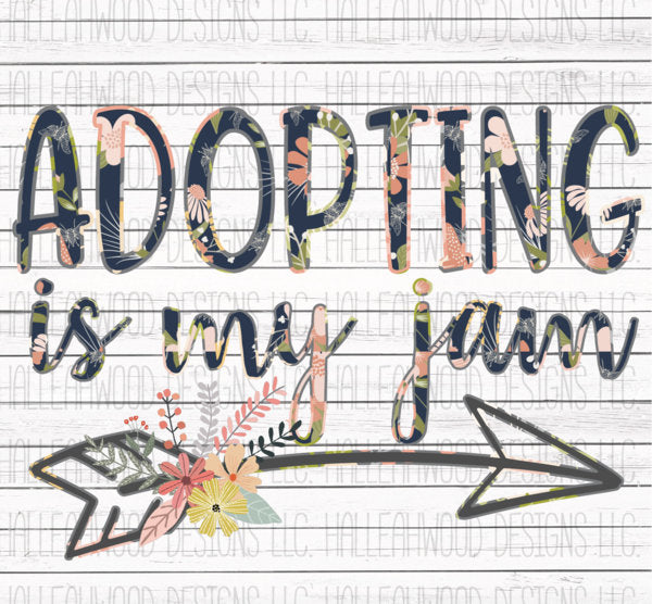 Adopting is my Jam Floral Arrow