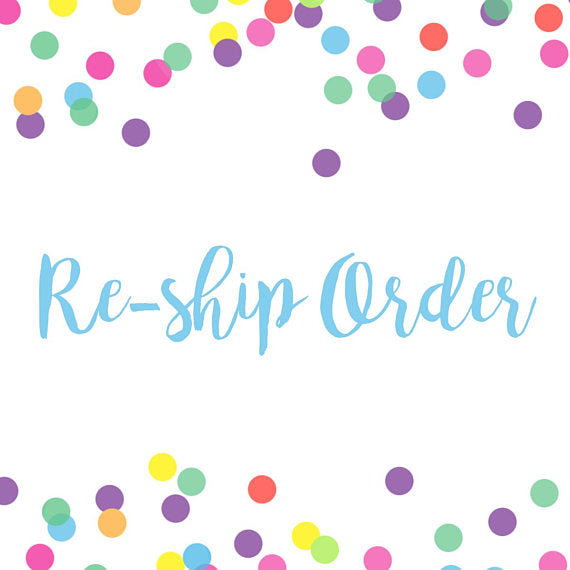 Re-ship my order please