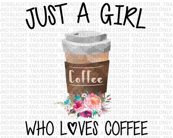 Just a Girl Who Loves Coffee #2