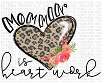 Mommin' is Heart Work
