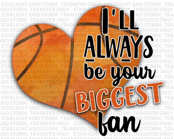 Basketball Always Be Your Biggest Fan