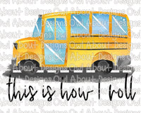 School Bus This Is How I Roll