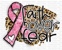 Faith Over Fear Pink Ribbon Cancer