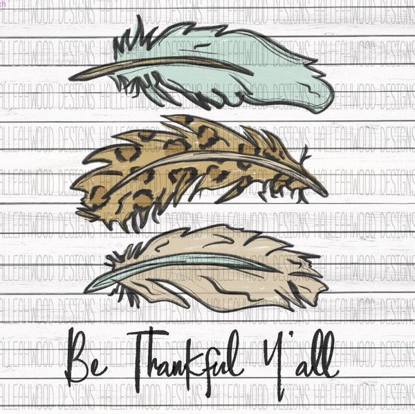 Thanksgiving Be Thankful Y'all Feather