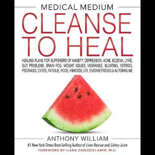 Medical Medium: Cleanse to Heal