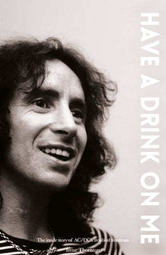 Bon Scott: Have a Drink On Me