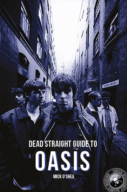 Dead Straight Guide to Oasis