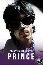 Dead Straight Guide to Prince
