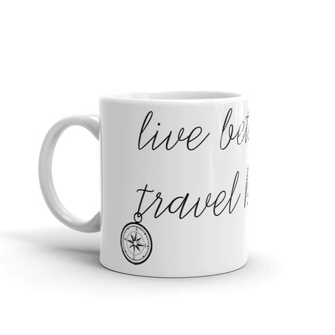 "Caneca Mug ""Live Better Travel Harder"""