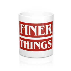"""Finer Things"" Mug 11oz"