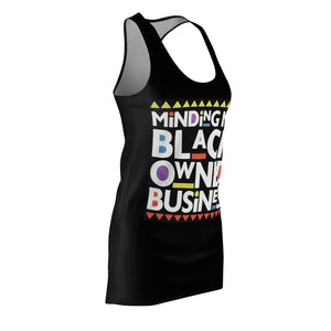 """Minding My Black Owned Business"" Racerback Dress"