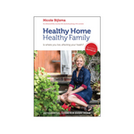 Healthy Home, Healthy Family by Nicole Bijlsma
