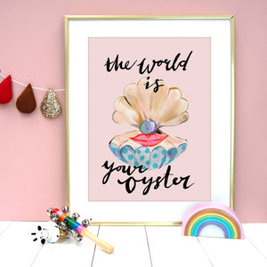 The World Is Your Oyster Print