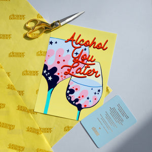 Alcohol You Later Print