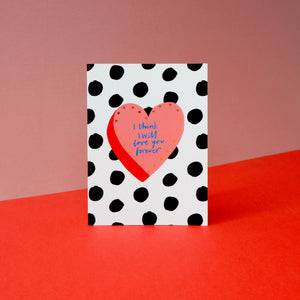 I Think I Will Love You Forever Card