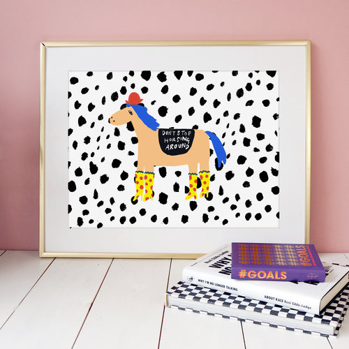 Don't Stop Horsing Around Print