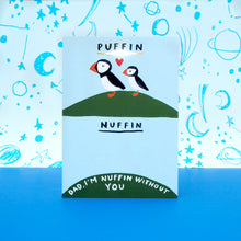 Load image into Gallery viewer, Puffin Nuffin Father's Day Card