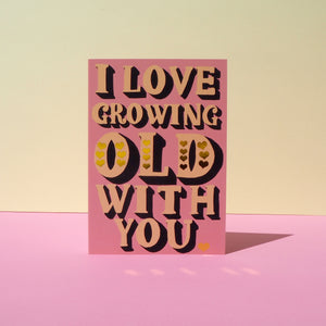 Growing Old With You Card