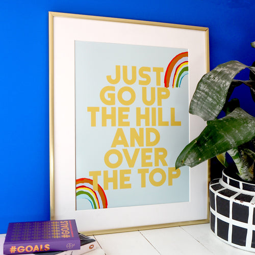 Up The Hill & Over The Top Print