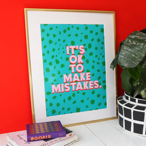 It's Ok To Make Mistakes Print