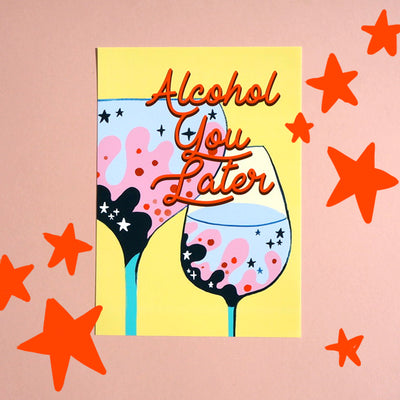 Eleanor Bowmer Alcohol you later print with red text and yellow background and colourful wine glasses