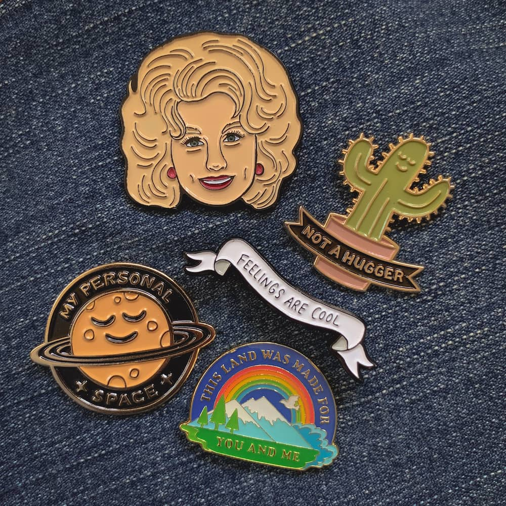 soft enamel pins Dolly Parton, Feelings are Cool, Not a Hugger, My Personal Space, This Land was Made for you and me