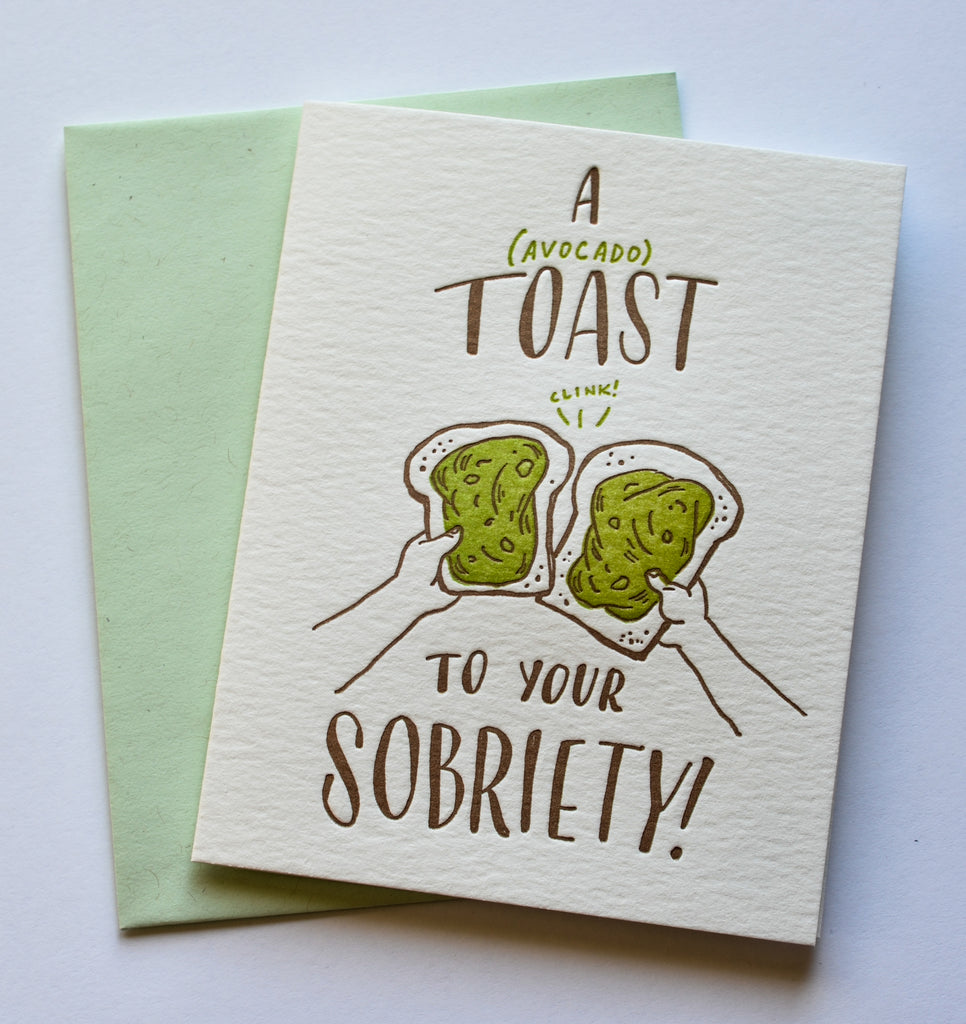 Avocado Toast to Your Sobriety | Letterpress Card
